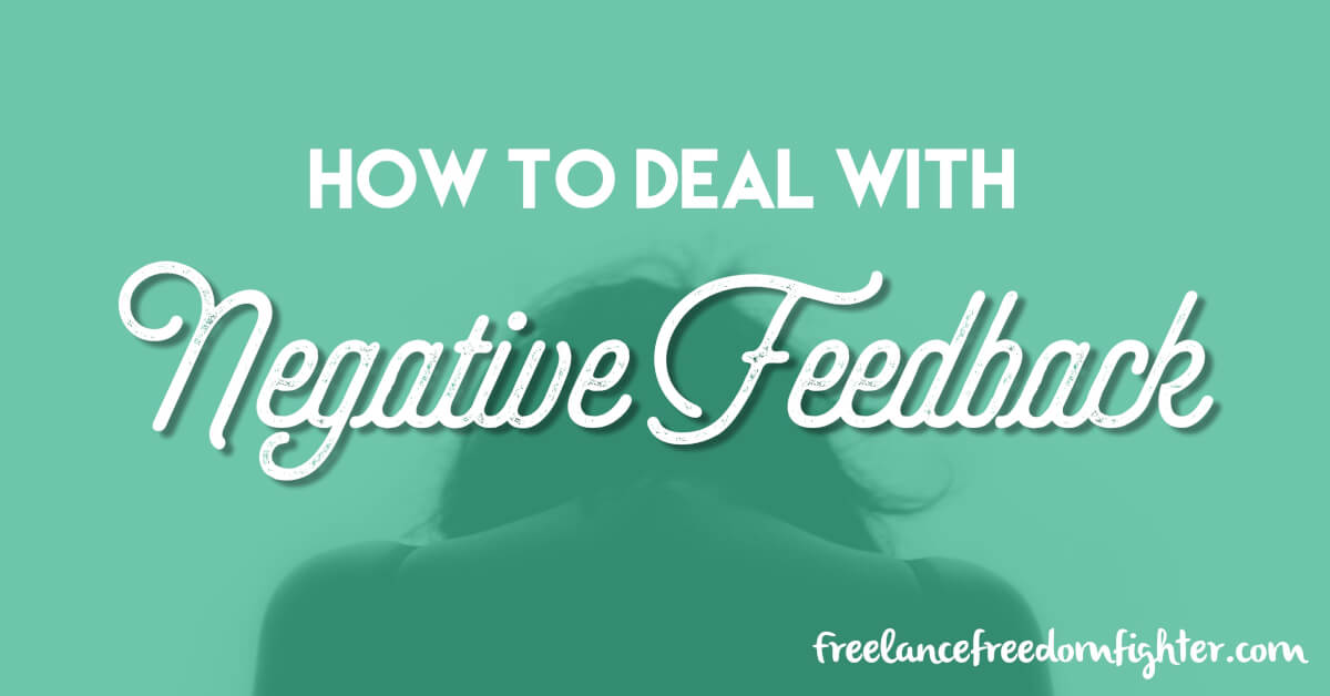 How do you deal with negative feedback as a writer