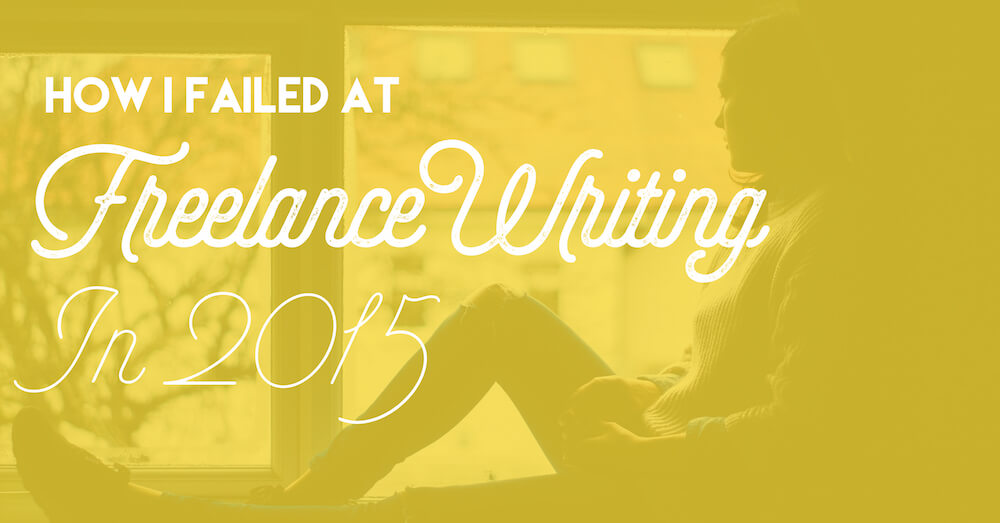 how I failed at freelance writing